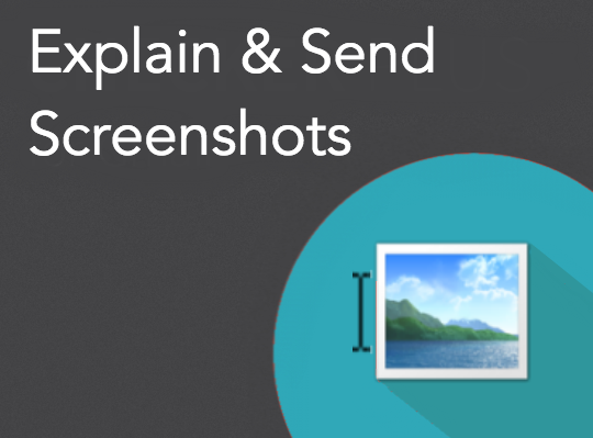 Explain and Send Screenshots